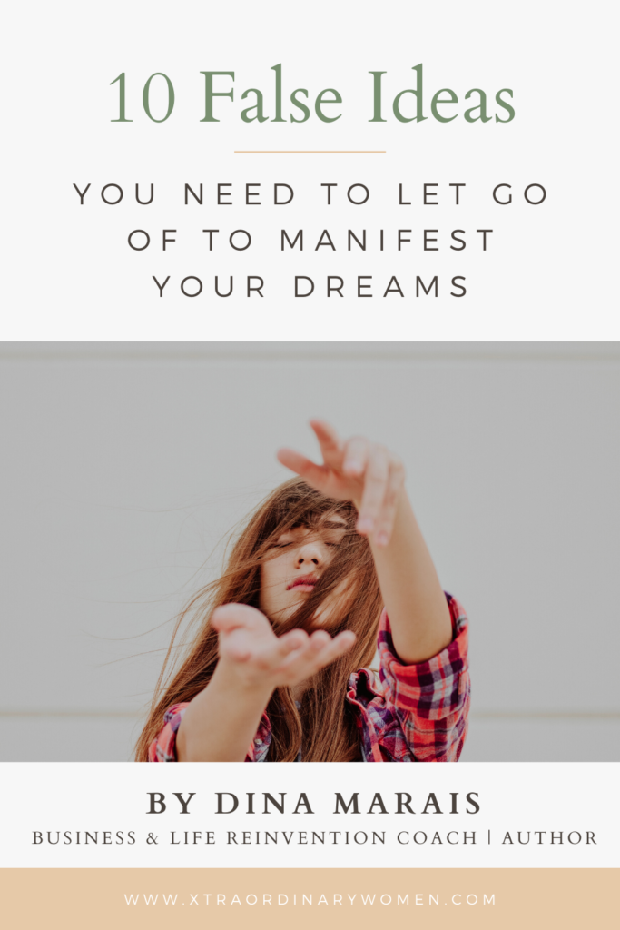 10 False Ideas You Need to Let Go of to Manifest your Dreams