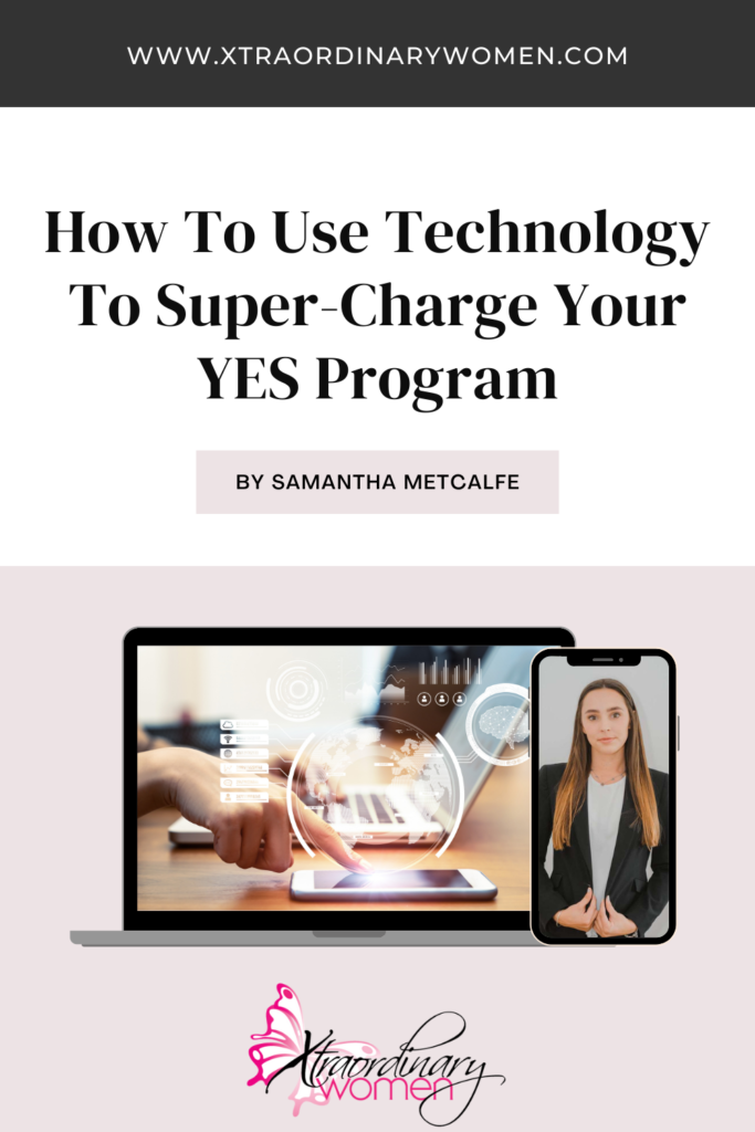 How To Use Technology To Super-Charge Your YES Program