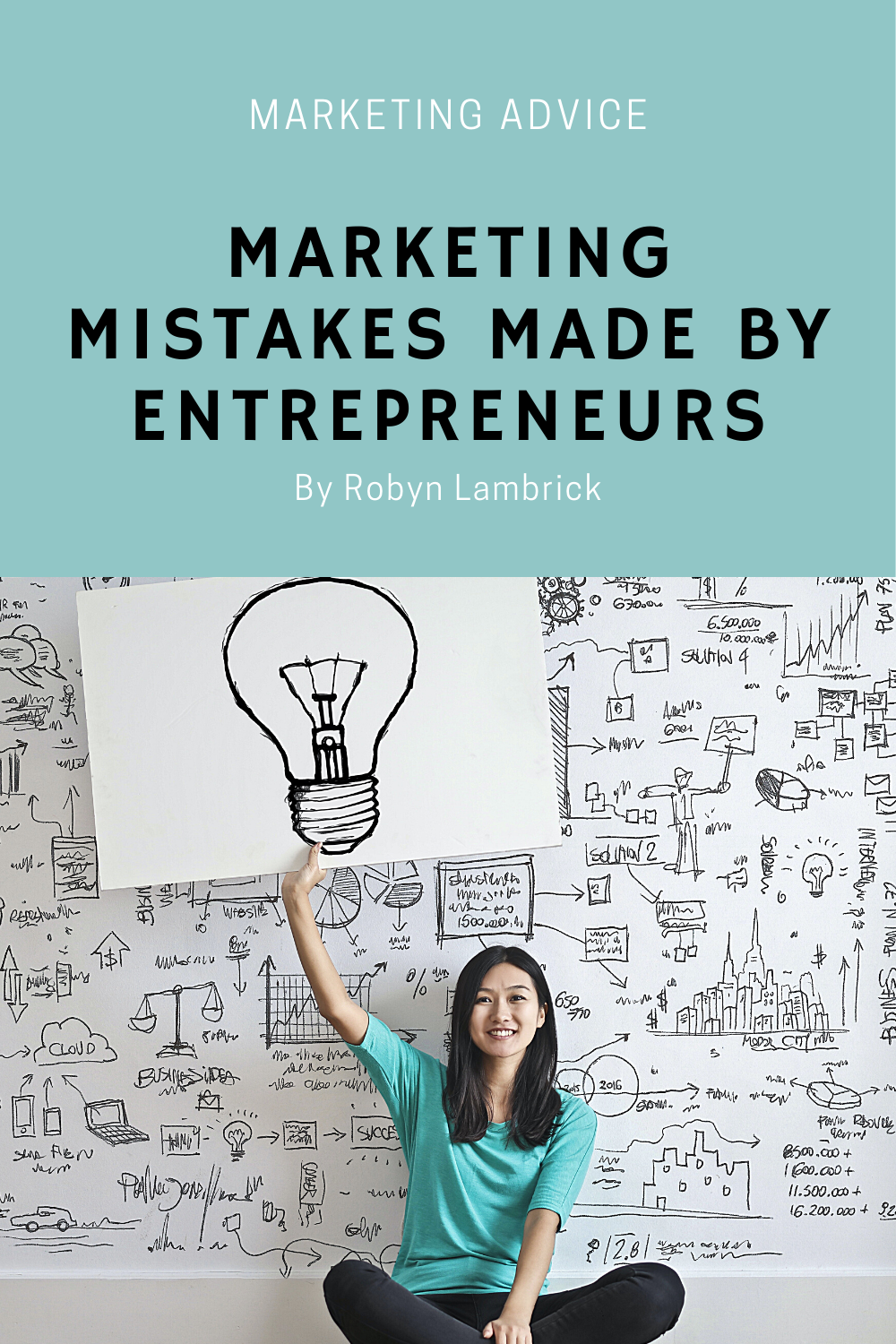 Marketing Mistakes Made By Entrepreneurs by Robyn Lambrick